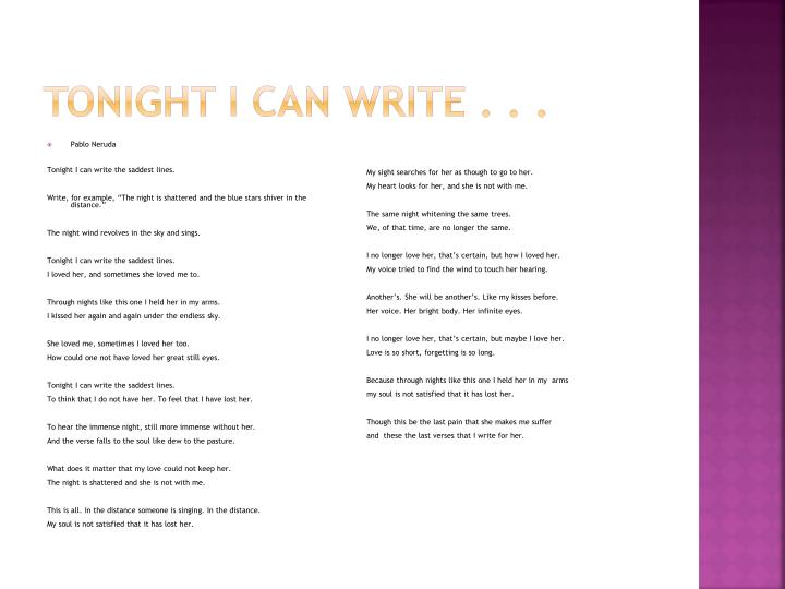 Tonight I can write . . .