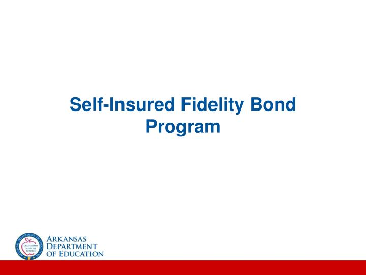 Self-Insured Fidelity Bond Program