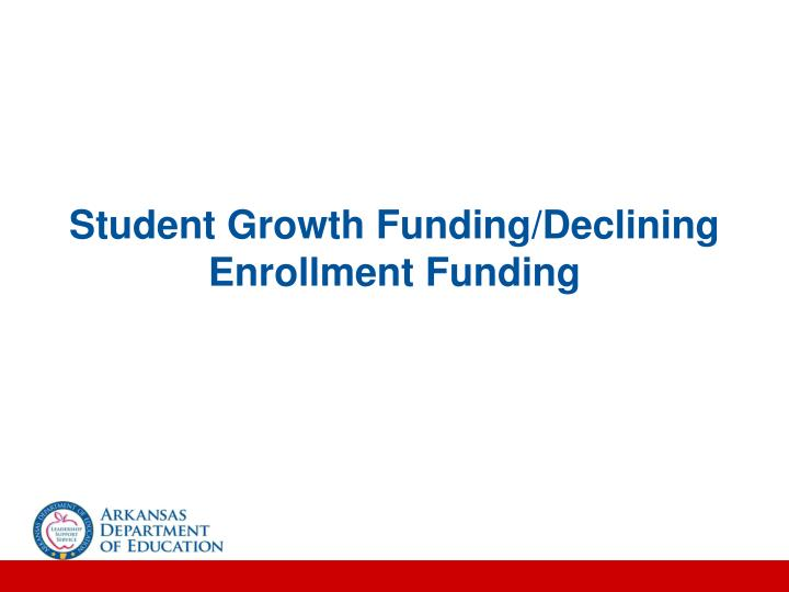 Student Growth Funding/Declining Enrollment Funding