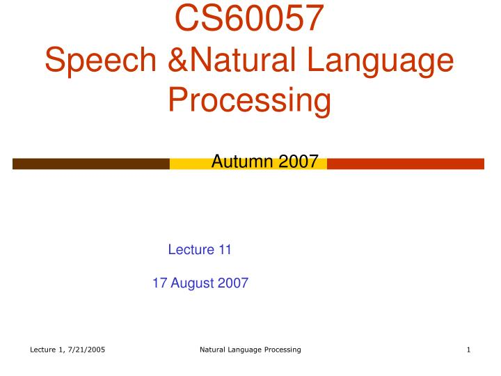 Cs60057 speech natural language processing
