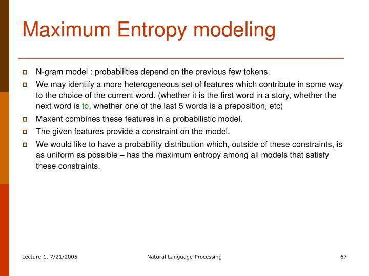Maximum Entropy modeling