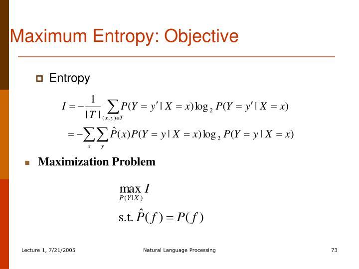 Maximum Entropy: Objective