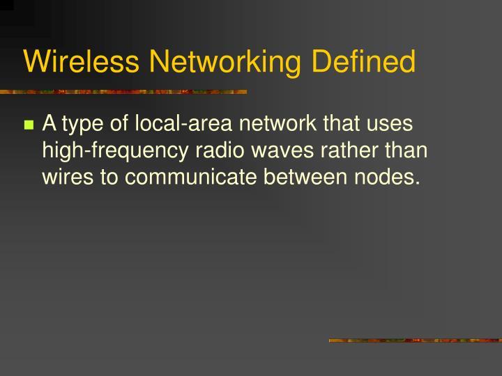 Wireless Networking Defined