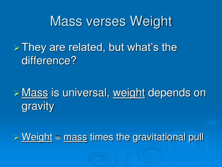 Mass verses weight