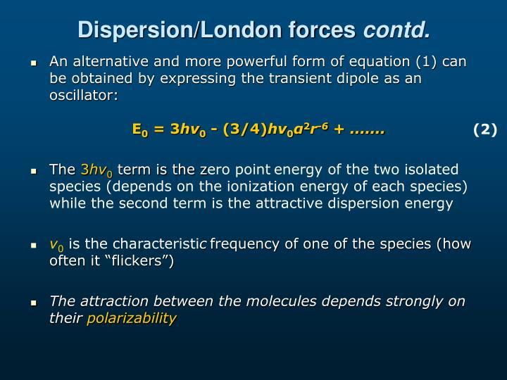 Dispersion/London forces