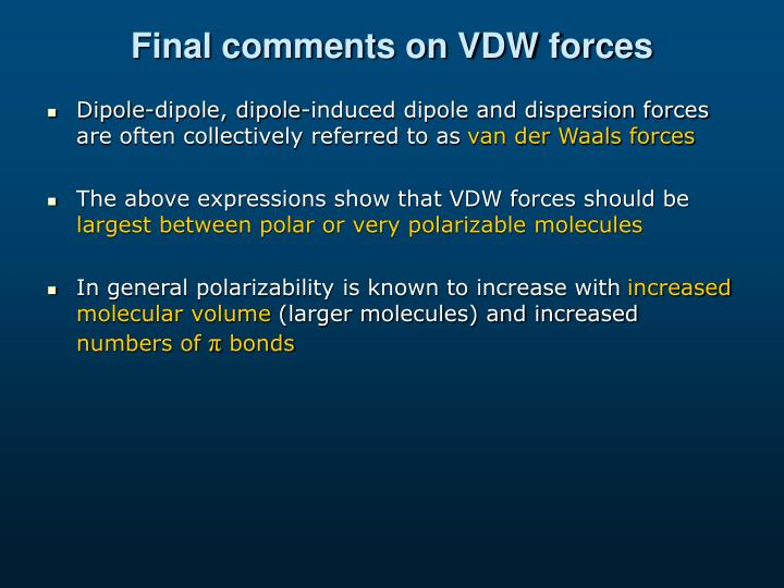 Final comments on VDW forces