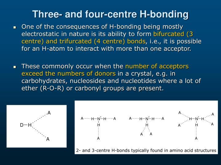 Three- and four-centre H-bonding