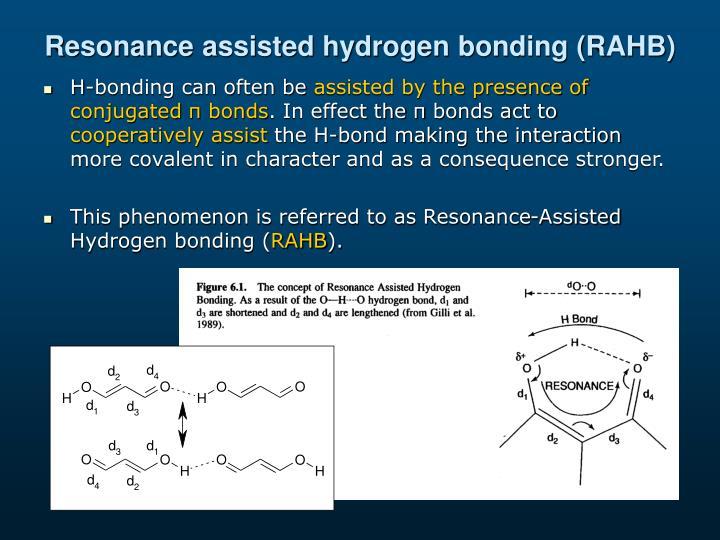 Resonance assisted hydrogen bonding (RAHB)