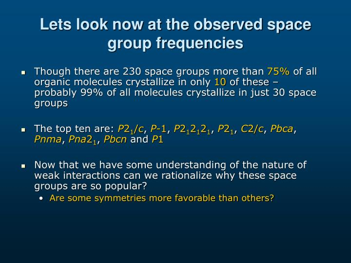 Lets look now at the observed space group frequencies