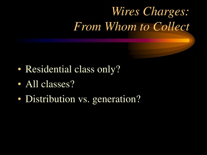 Wires charges from whom to collect