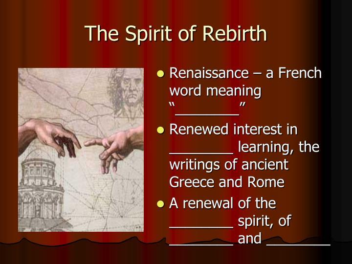 The Spirit of Rebirth