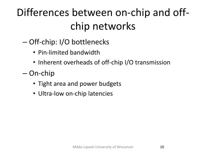 Differences between on-chip and off-chip networks
