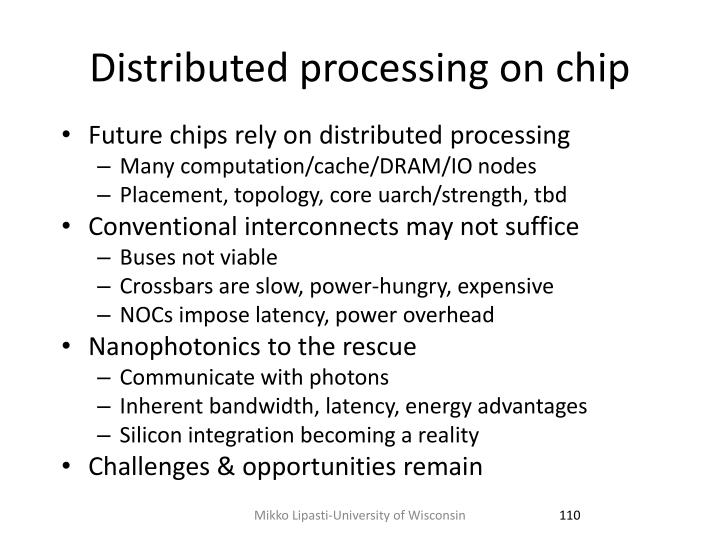 Distributed processing on chip