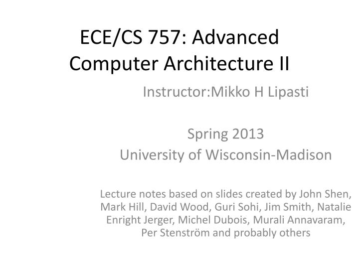 Ece cs 757 advanced computer architecture ii