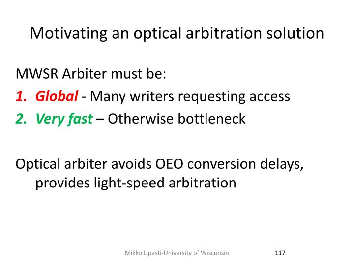 Motivating an optical arbitration solution