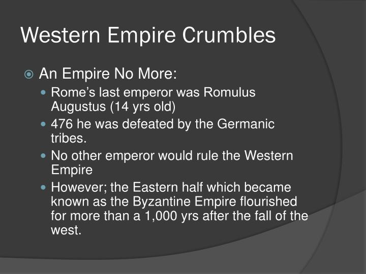 Western Empire Crumbles