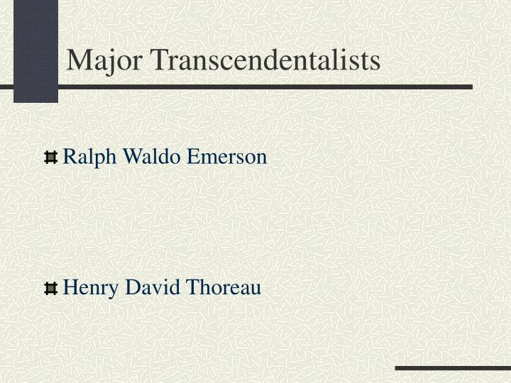 Major Transcendentalists