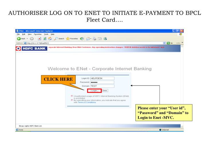AUTHORISER LOG ON TO ENET TO INITIATE E-PAYMENT TO BPCL Fleet Card….