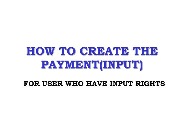 How to create the payment input