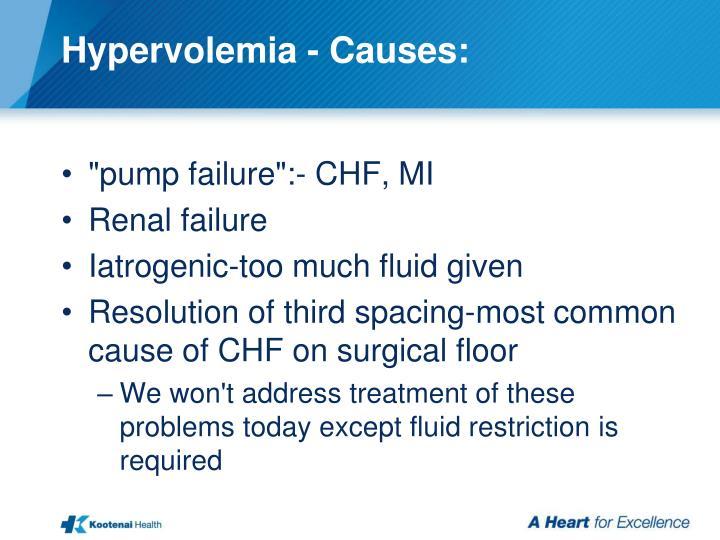 Hypervolemia - Causes: