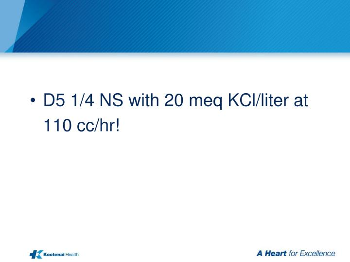 D5 1/4 NS with 20 meq KCl/liter at