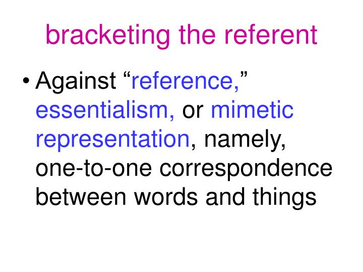 bracketing the referent