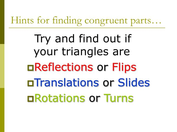 Hints for finding congruent parts…