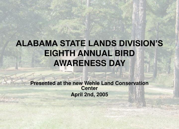 Alabama state lands division s eighth annual bird awareness day