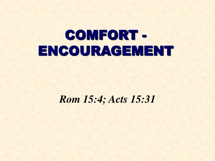 Comfort encouragement
