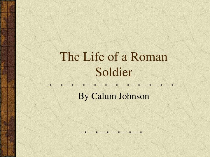 the life of a roman soldier A roman shade is a great way to dress up your windows make a custom shade  to save time and money with this easy tutorial.