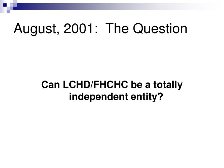 August, 2001:  The Question