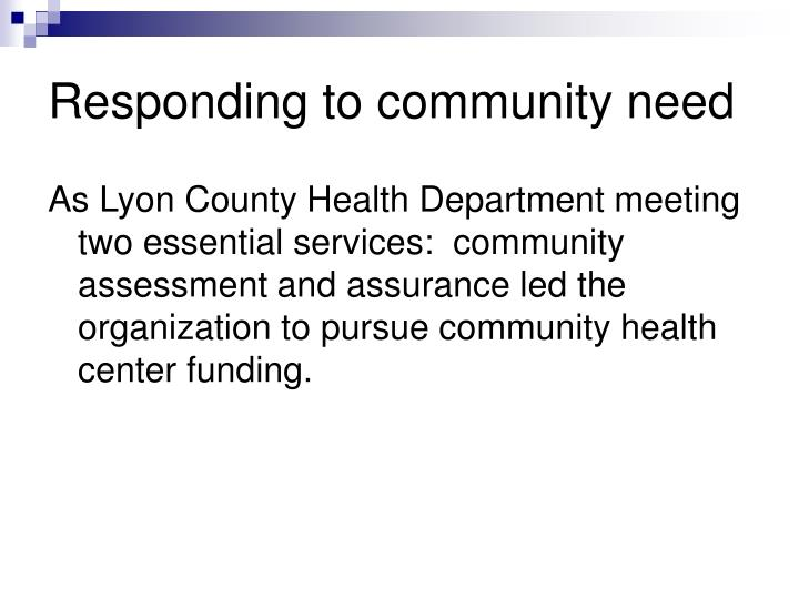 Responding to community need