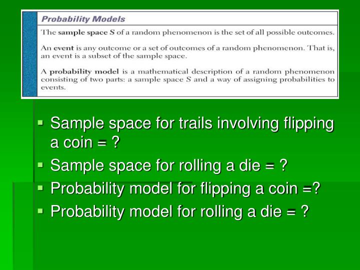 Sample space for trails involving flipping a coin = ?