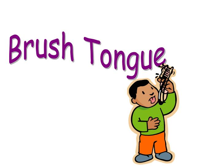 Brush Tongue