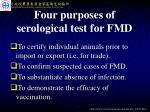 four purposes of serological test for fmd