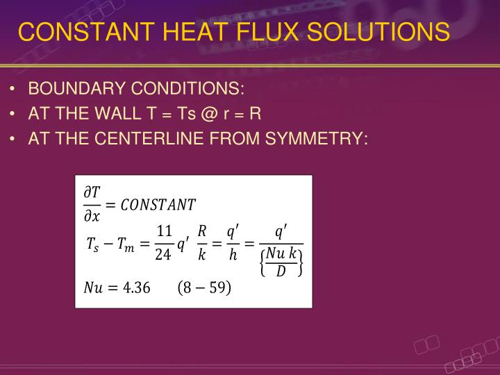 CONSTANT HEAT FLUX SOLUTIONS