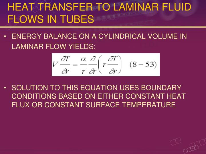 HEAT TRANSFER TO LAMINAR FLUID FLOWS IN TUBES