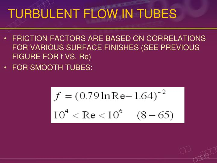 TURBULENT FLOW IN TUBES