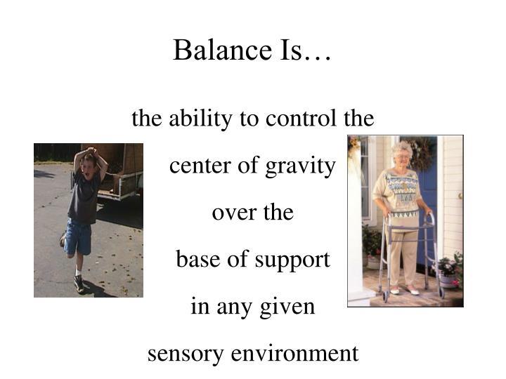 Balance Is…
