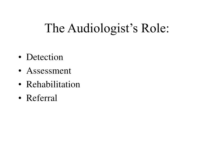The Audiologist's Role: