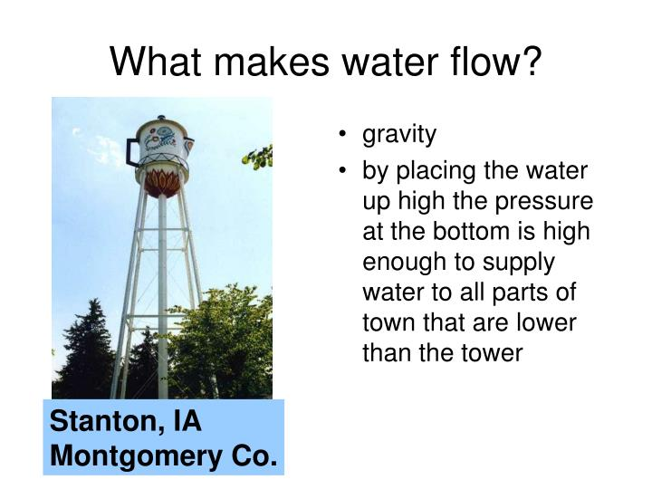 What makes water flow?