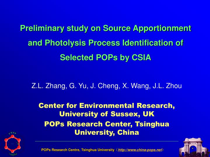 Preliminary study on Source Apportionment and Photolysis Process Identification of Selected POPs by ...