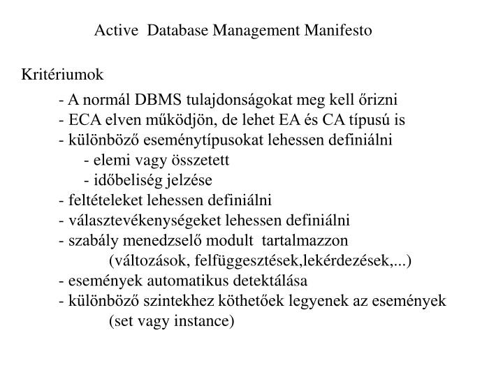 Active  Database Management Manifesto