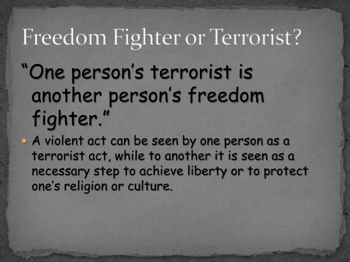 Freedom Fighter or Terrorist?