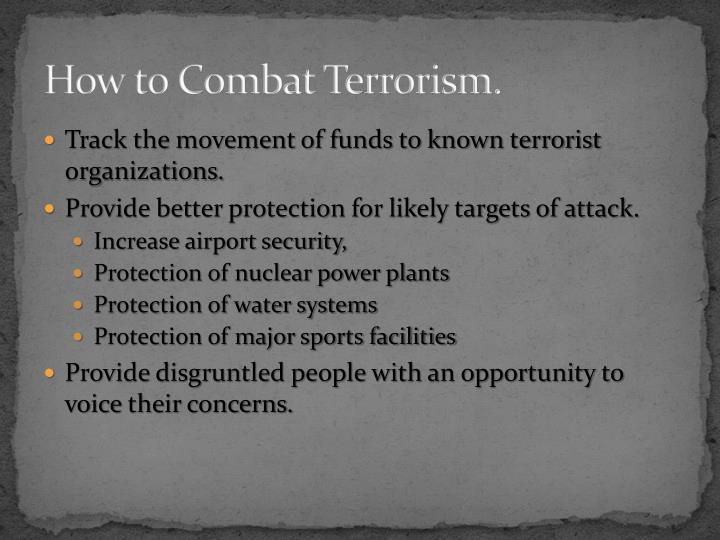 How to Combat Terrorism.