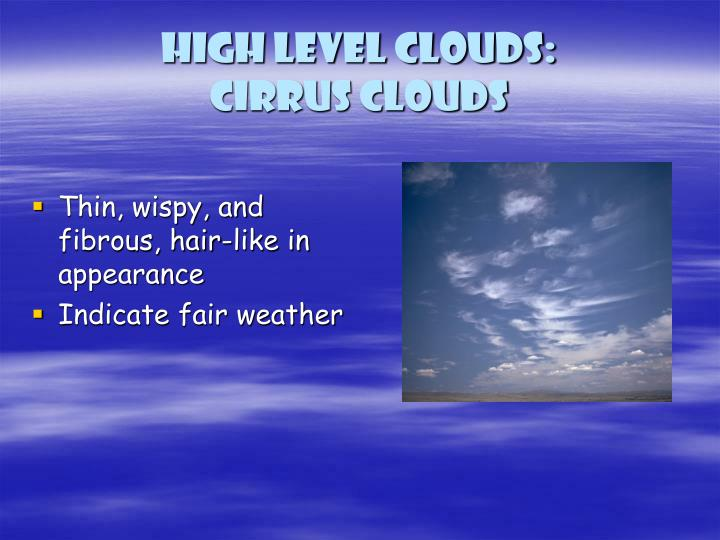High level clouds: