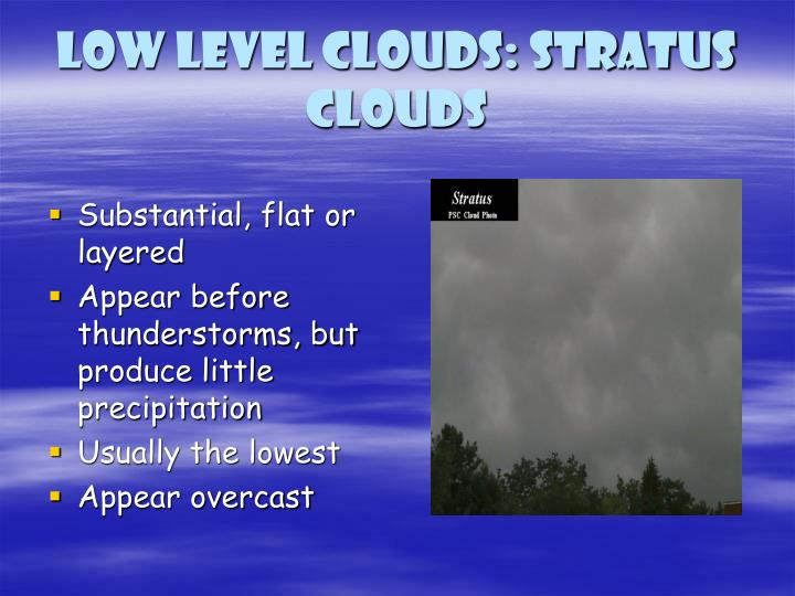 Low level clouds: Stratus Clouds