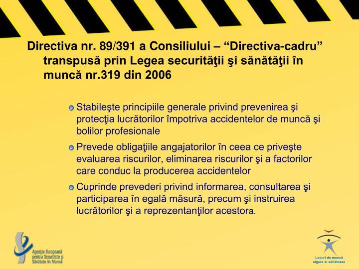 """Directiva nr. 89/391 a Consiliului – """"Directiva-cadru"""" transpusă prin Legea securităţii şi sănătăţii în muncă nr.319 din 2006"""