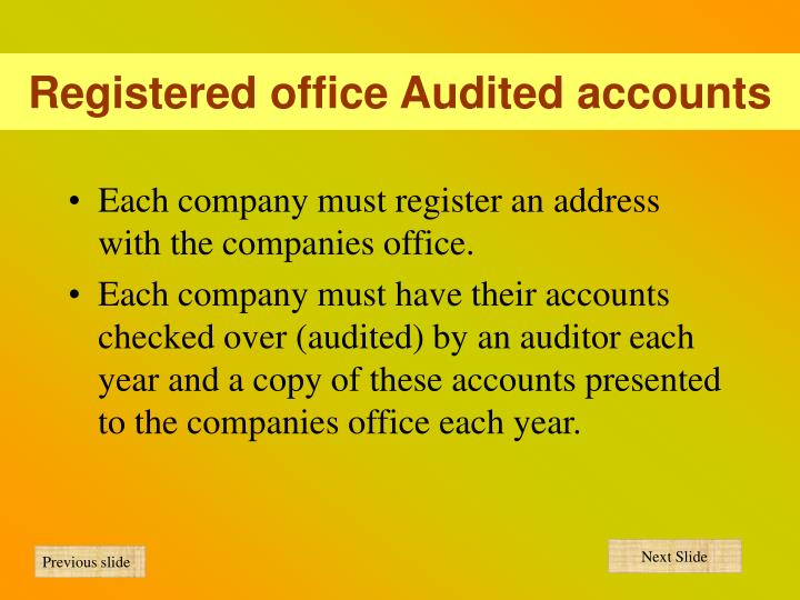 Registered office Audited accounts