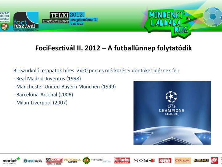 BL-Szurkolói csapatok híres  2x20 perces mérkőzései döntőket idéznek fel: